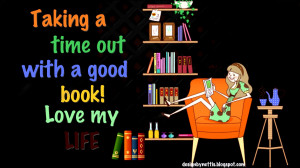 QUOTES♥ Taking a time off with a book....