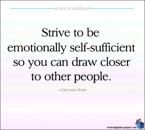 Be Emotionally Self-Sufficient So You Can Draw Closer to Other People ...