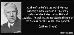 As the officer before the World War was naturally a monarchist...so it ...