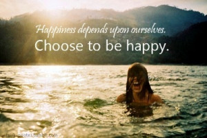 happiness_depends_upon_ourselves_choose_to_be_happy_quote