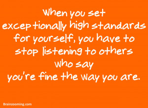 ... to stop listening to others who say you're fine the way you are