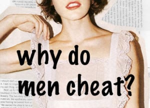 why men cheat on women is an age old question the reasons why men ...