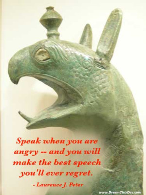 Speak when you are angry -