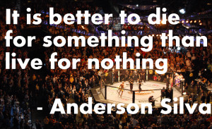 Motivational Quotes from MMA, UFC & More: Anderson Silva quote on ...