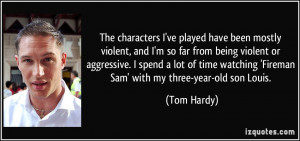 ve played have been mostly violent, and I'm so far from being ...