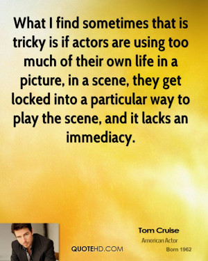 tom-cruise-tom-cruise-what-i-find-sometimes-that-is-tricky-is-if.jpg