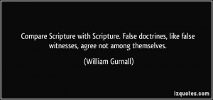 Scripture with Scripture. False doctrines, like false witnesses ...