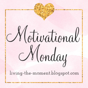 Motivational Monday...
