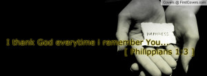 thank god everytime i remember you... [ philippians 1:3 ] , Pictures