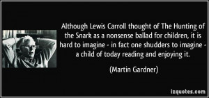 Lewis Carroll thought of The Hunting of the Snark as a nonsense ...