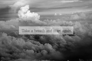 take a breath ad start again
