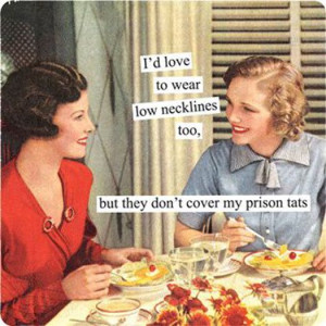 Prison tats. Vintage meme 1950's housewife tattoos ecards funnyFunny ...