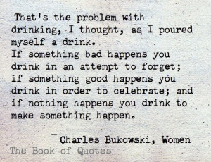 alcohol, charles bukowski, quotes, sad, teens, true