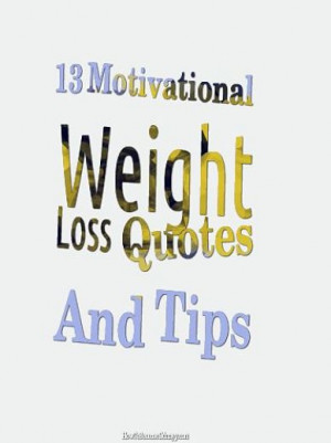 13 Motivational Weight Loss Quotes And Tips