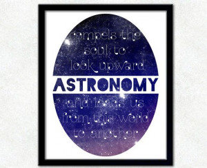 Astronomy Quote - 8x10 Outer Space Poster Print, Typography Print # ...