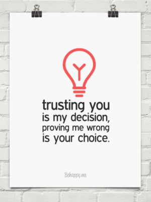 ... me wrong is your choice