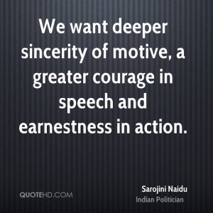 ... of motive, a greater courage in speech and earnestness in action