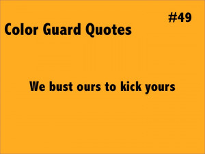 Funny Color Guard Quotes And Sayings Colorguard quotes and sayings