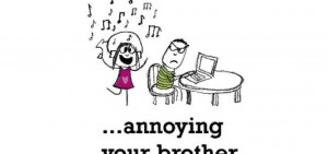Happiness is, annoying your brother.