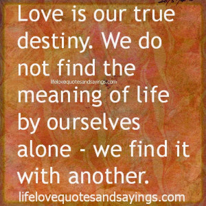 As destiny but Quotes About Fate and Love ourselves. We may love ...