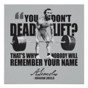 Abraham Lincoln Gym Humor - Deadlift Print