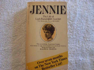 Jennie - The Life of Lady Randolph Churchill 1854-1895 - Ralph G ...
