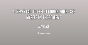 """never fail to feel let down when I see myself on the screen."""""""
