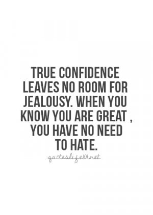 ... Quotes, Dont Hate Quotes, Quote Life, Jealousy Quote, True Confidence
