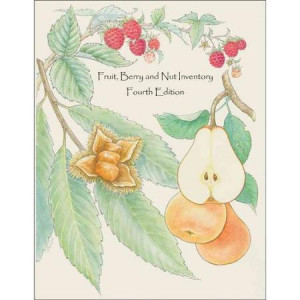Fruit, Berry and Nut Inventory: An Inventory of Nursery Catalogs and ...