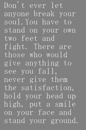 ... give anything to see you fall, never give them the satisfaction