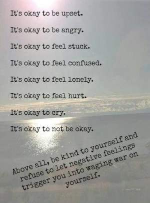 It's Okay To Be Upset