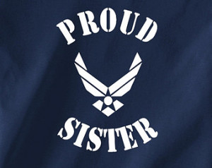 Proud Sister of an Air Force Airmen . A great shirt to celebrate your ...