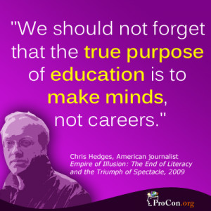 Chris Hedges - We should not forget that the true purpose of education ...
