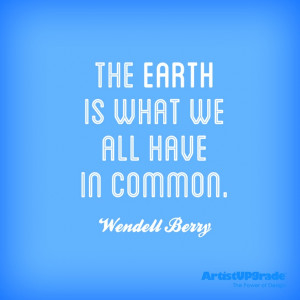 The earth is what we all have in common.