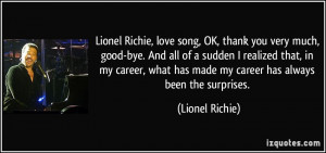 Lionel Richie, love song, OK, thank you very much, good-bye. And all ...