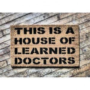 House of Learned Doctors door mat Movie quote by DamnGoodDoormats, $45 ...