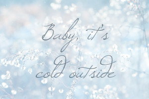 baby its cold outside quotes