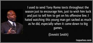 used to send Tony Romo texts throughout the season just to encourage ...