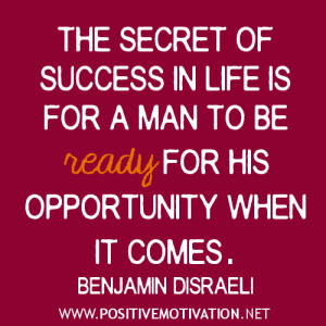 quotes - The secret of success in life is for a man to be ready ...