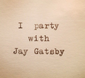 Great Gatsby Party Quotes Great gatsby quote typed on
