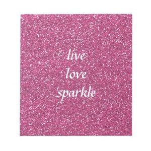 Pink Glitter with Live Love Sparkle Quote Notepads