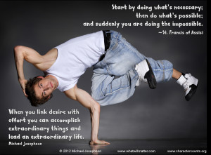 then do what's possible; and suddenly you are doing the impossible ...