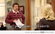 parks and Rec quotes | ... don't want to - Funny quote from Parks and ...