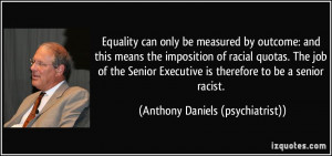 Equality can only be measured by outcome: and this means the ...