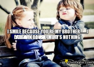 Go Back > Gallery For > I Love You Brother Quotes And Sayings