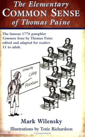 The Elementary Common Sense Of Thomas Paine: The Famous 1776 Pamphlet ...