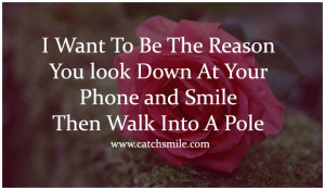 Want To Be The Reason You look Down At Your Phone and Smile – Then ...