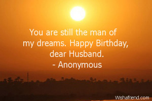 Happy Birthday My Dear Husband Happy birthday, dear husband.
