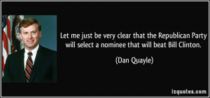 Let me just be very clear that the Republican Party will select a ...