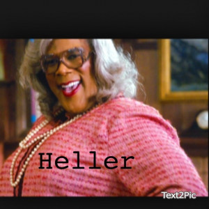 Madea Quotes Heller